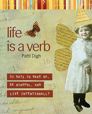 Life Is a Verb By Digh, Patti